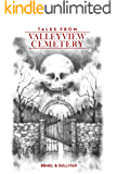 Tales From Valleyview Cemetery