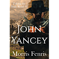 John Yancey: A Western Romance (Taking the High Road series Book 1) (English Edition)