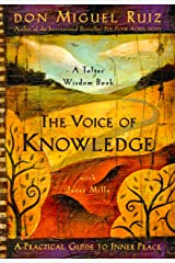 The Voice of Knowledge: A Practical Guide to Inner Peace (A Toltec Wisdom Book) Kindle Edition