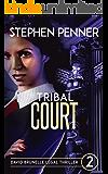 Tribal Court: David Brunelle Legal Thriller #2 (David Brunelle Legal Thriller Series)