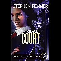 Tribal Court (David Brunelle Legal Thriller Series Book 2) (English Edition)