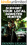 Support Your Local Monster Hunter: (Nowak Brothers 3)