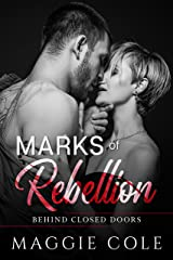 Marks of Rebellion: A Military Romance (Behind Closed Doors Book 2) Kindle Edition