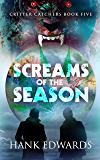 Screams of the Season (Critter Catchers Book 5)