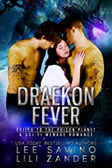 Draekon Fever: Exiled to the Prison Planet: A Sci-Fi Menage Romance (Dragons in Exile Book 6) Kindle Edition