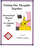 Getting Our Thoughts Together: Instructional Manual to Accompany Elfie