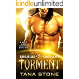 Torment: A Sci-Fi Alien Warrior Romance (Barbarians of the Sand Planet Book 3)