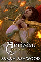 Aerisia: Field of Battle (The Sunset Lands Beyond Series Book 3)