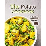 The Potato Cookbook: 50 Delicious and Wholesome Recipes
