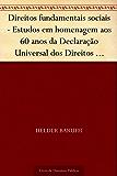Direitos fundamentais sociais - Estudos em homenagem aos 60 anos da Declaração Universal dos Direitos Humanos e aos 20 anos da Constituição Federal