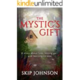 The Mystic's Gift: A story about loss, letting go . . . and learning to soar