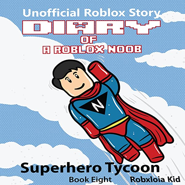 Clip Lets Play Roblox Clip Superhero Tycoon 2 Tv Amazon Com Diary Of A Roblox Noob Superhero Tycoon Roblox Noob Diaries Book 8 Audible Audio Edition Robloxia Kid Tommy Jay Robloxia Kid Audible Audiobooks