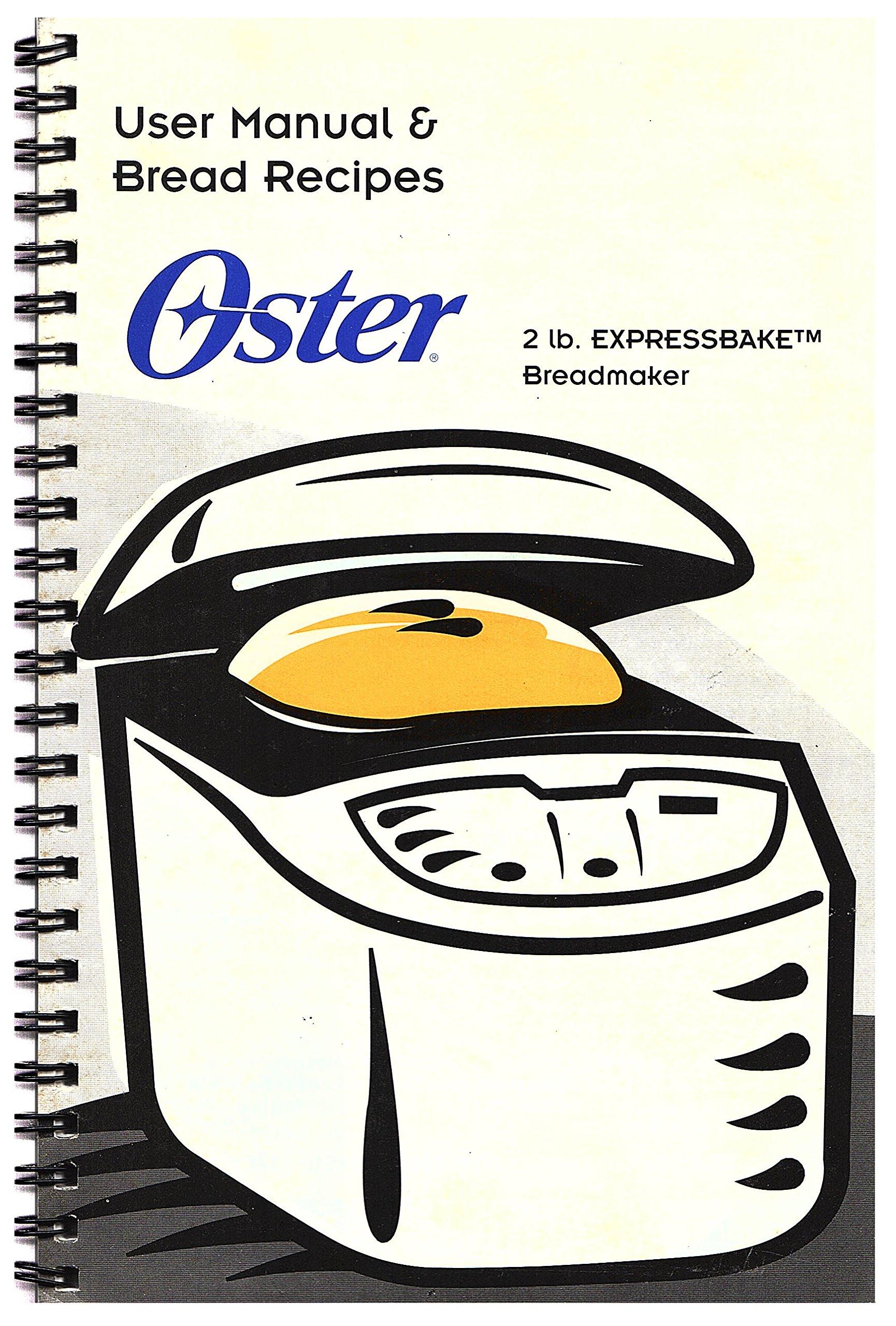 oster 2 lb expressbake breadmaker user manual bread recipes rh amazon com oster bread machine manual 5839 /5840 oster bread machine manual 5836