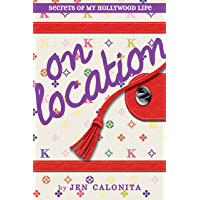On Location (Secrets of My Hollywood Life Book 2)