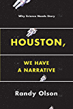 Houston, We Have a Narrative: Why Science Needs Story