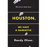 Houston, We Have a Narrative: Why Science Needs Story book cover