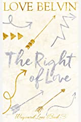 The Right of Love (Wayward Love Book 3) Kindle Edition