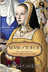 Sense of Touch: Love and Duty at Anne of Brittany's Court Kindle Edition