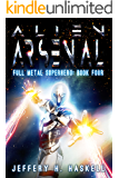 Alien Arsenal (Full Metal Superhero Book 4)