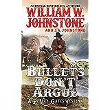 Bullets Don't Argue (A Perley Gates Western)