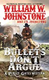 Bullets Don't Argue (A Perley Gates Western)