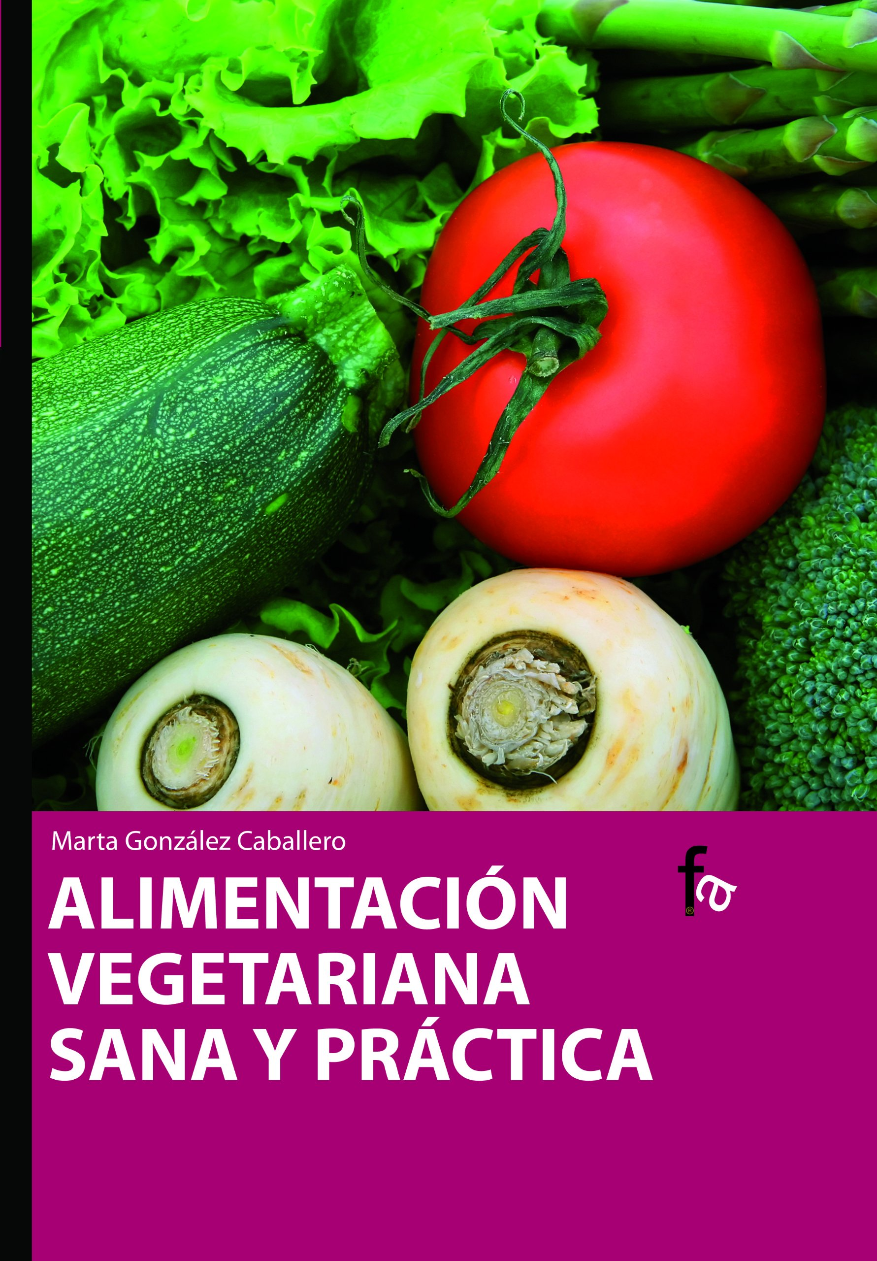 Alimentacion vegetariana sana y practa (Spanish Edition) (Spanish) Hardcover – July 20, 2009