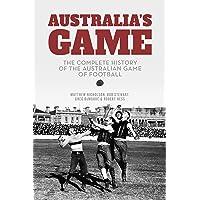 Australia's Game: The History of Australian Football