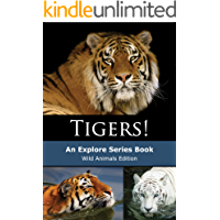 Tigers!: Bengal, Siberian, White Tigers & More! (Wild Animals Edition Book 1)