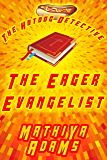 The Eager Evangelist: The Hot Dog Detective (A Denver Detective Cozy Mystery)