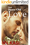 That Same Old Love (A Second Chance Indian Romance)