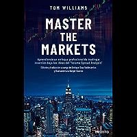 """Master the Markets: Aprendiendo un enfoque profesional de trading e inversión bajo las ideas del """"Volume Spread Analysis"""""""
