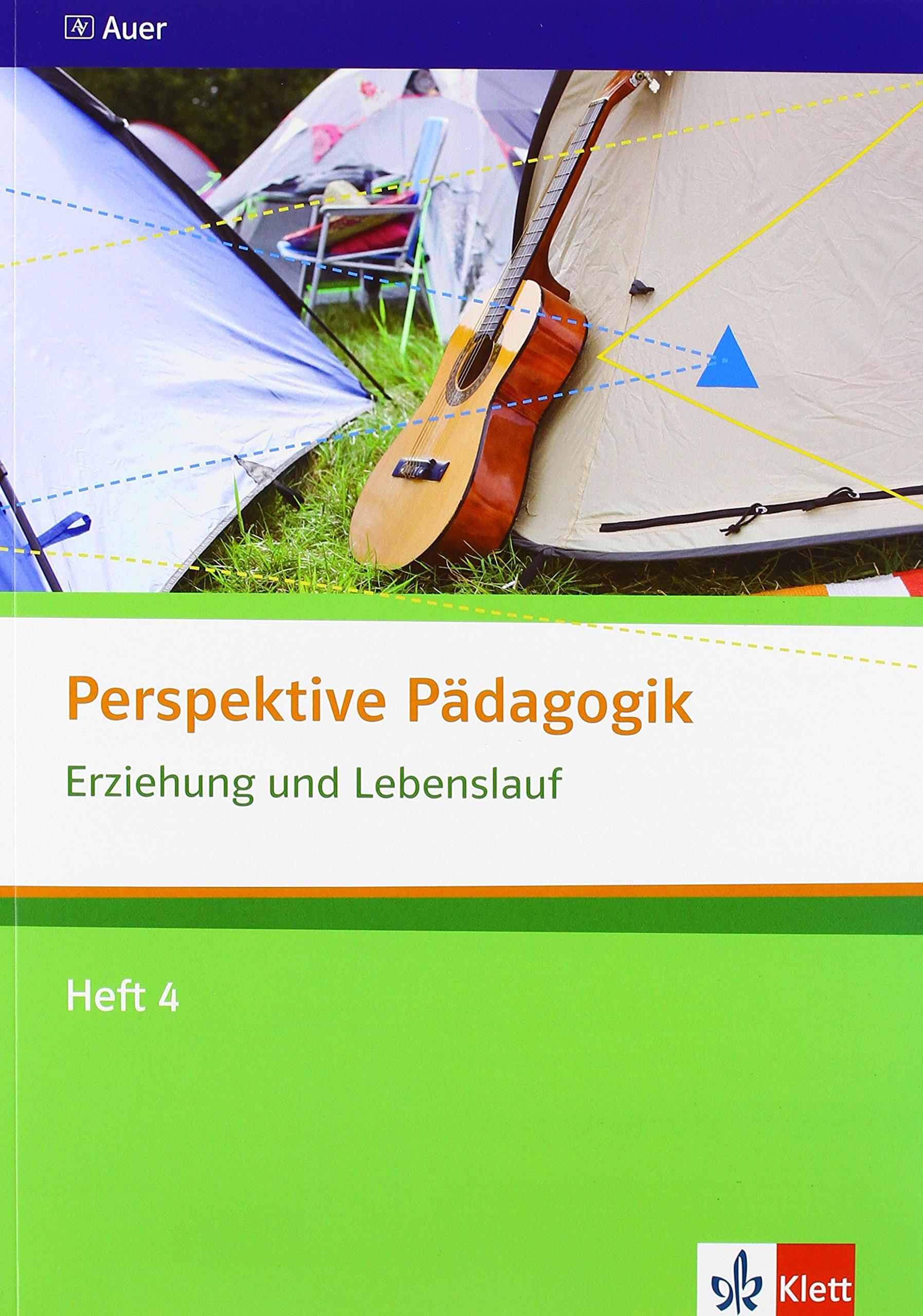 Perspektive Pädagogik / Erziehung und Lebenslauf: Oberstufe / Heft 4 ...