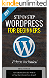 Step-By-Step WordPress for Beginners: How to Build a Beautiful Website on Your Own Domain from Scratch (Video Course Included)