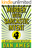 Murder With Sarcastic Intent: (A Private Investigator Mystery Series) (Mary Cooper Mysteries Book 2)