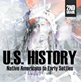 2nd Grade US History: Native Americans to Early Settlers: Second Grade Books (Children's American History Books)