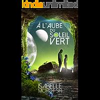À l'aube du soleil vert (French Edition) book cover