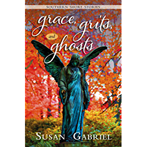 Grace, Grits and Ghosts: Southern Short Stories