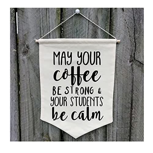 c297b80f8c89a Amazon.com  May Your Coffee Be Strong   Your Students Be Calm Wall ...