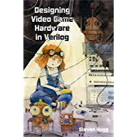 Designing Video Game Hardware in Verilog (English Edition)