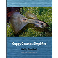 Guppy Genetics Simplified (Guppy Designer Series Book 2)