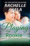 Playing the Rookie: A Men of Spring Novella