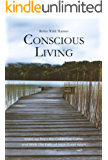 Conscious Living: Wake up from the Collective Coma and Walk the Path of Your Great Work