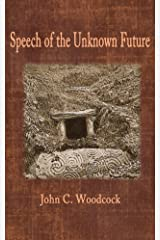 Speech of the Unknown Future Kindle Edition