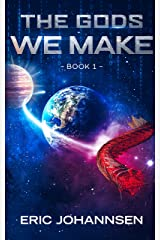 The Gods We Make Kindle Edition