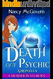 Death Of A Psychic: A Culinary Cozy Mystery Novella (A Murder In Milburn Book 8)