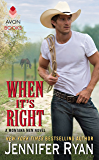 When It's Right: A Montana Men Novel