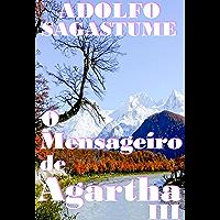 O Mensageiro de Agartha III