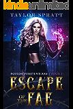 Escape of the Fae: A Fae Fantasy Romance: (Poison Penitentiary Book 1)