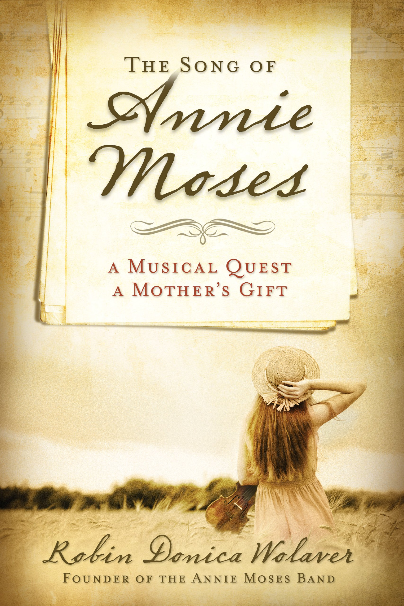 The Song of Annie Moses: A Musical Quest, A Mother's Gift pdf epub
