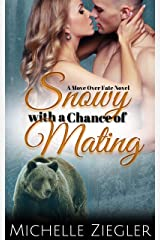 Snowy with a Chance of Mating (Move Over Fate Book 3) Kindle Edition